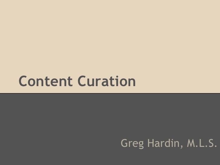 Content Curation             Greg Hardin, M.L.S.