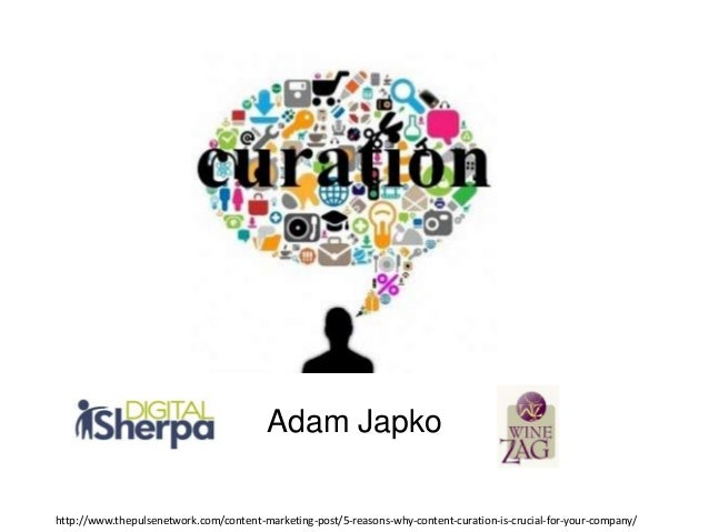 Adam Japko http://www.thepulsenetwork.com/content-marketing-post/5-reasons-why-content-curation-is-crucial-for-your-compan...