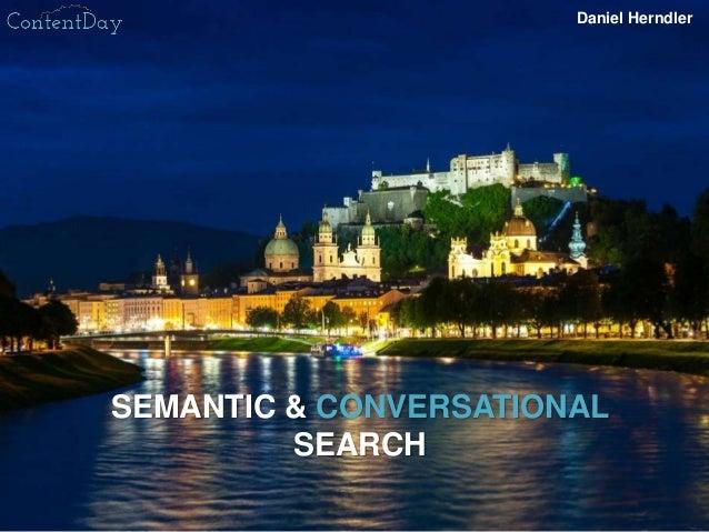 SEMANTIC & CONVERSATIONAL SEARCH Daniel Herndler