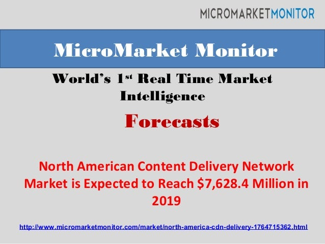 World's 1st Real Time Market Intelligence North American Content Delivery Network Market is Expected to Reach $7,628.4 Mil...