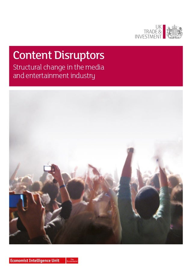 Content Disruptors - structural change in the media and entertainment industry
