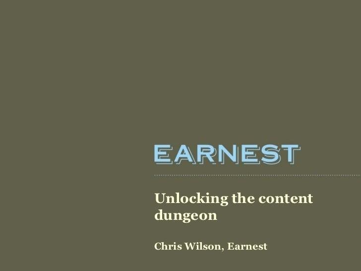 Unlocking the contentdungeonChris Wilson, Earnest