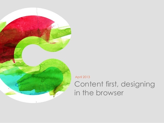 April 2013Content first, designingin the browser