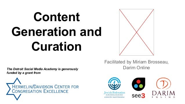 Content Generation and Curation The Detroit Social Media Academy is generously funded by a grant from  Facilitated by Miri...