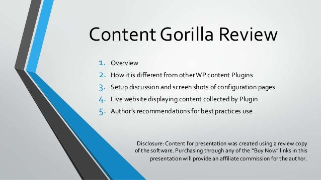 Content Gorilla Review 1. 2. 3. 4. 5.  Overview  How it is different from other WP content Plugins Setup discussion and sc...