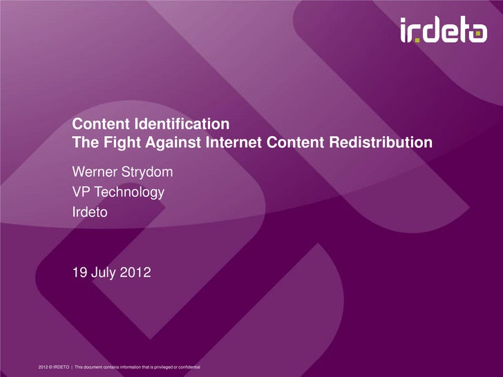 Copyright and Technology London 2012: Content Identification - Werner Strydom, Irdeto