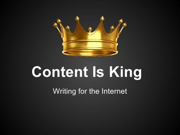 Content Is King: Writing For The Internet
