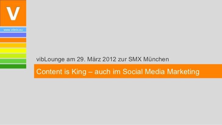 www.vibrio.eu                vibLounge am 29. März 2012 zur SMX München                Content is King – auch im Social Me...