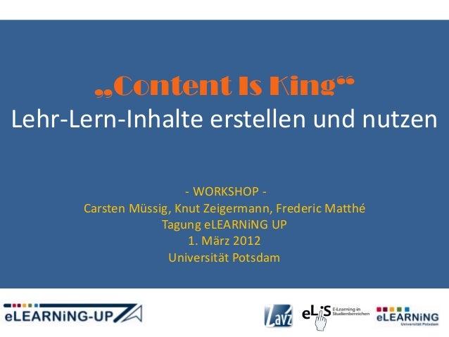 """""""Content Is King""""Lehr-Lern-Inhalte erstellen und nutzen                        - WORKSHOP -      Carsten Müssig, Knut Zeig..."""