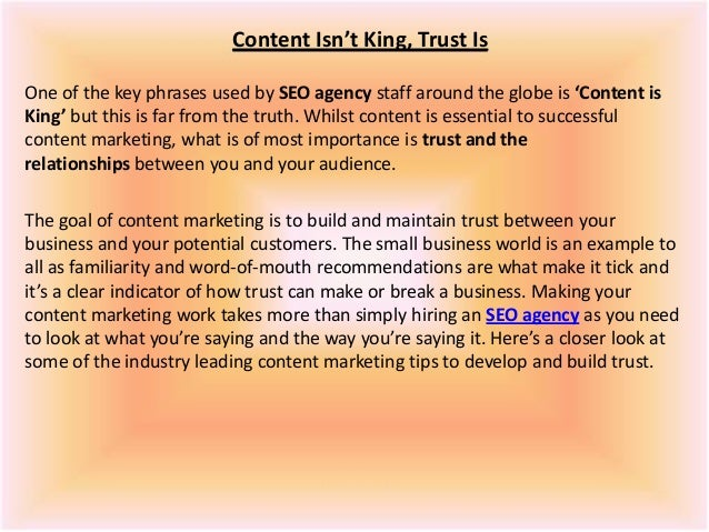 Content Isn't King, Trust Is One of the key phrases used by SEO agency staff around the globe is 'Content is King' but thi...