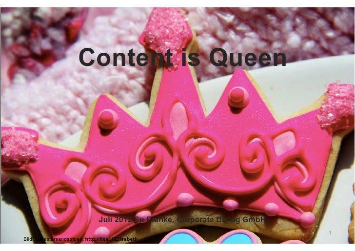 Content is Queen                                Juli 2012 Su Franke, Corporate Dialog GmbH                                ...