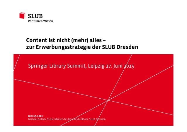 Sächsische Landesbibliothek – Staats- und Universitätsbibliothek Dresden slub-dresden.de © by SLUB Dresden Juni 17, 2015 M...