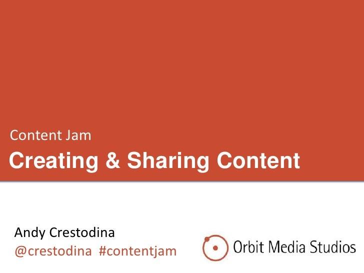 Content JamCreating & Sharing ContentAndy Crestodina@crestodina #contentjam