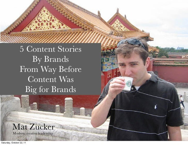 5 Content Stories                    By Brands                 From Way Before                   Content Was              ...