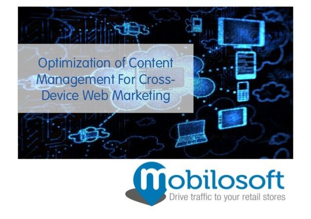 Optimization of Content Management For Cross- Device Web Marketing