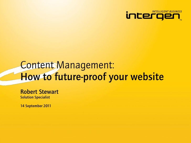 Content Management:How to future-proof your websiteRobert StewartSolution Specialist14 September 2011