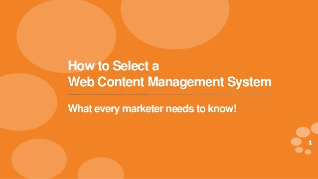 1 eDynamic, Tuesday, August 5, 2014eDynamic, Tuesday, August 5, 2014 1 How to Select a Web Content Management System What ...