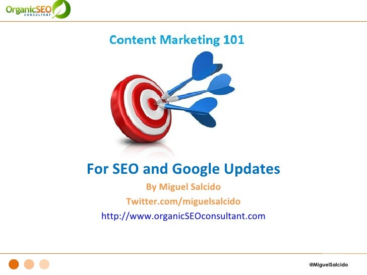 For SEO and Google Updates           By Miguel Salcido       Twitter.com/miguelsalcido http://www.organicSEOconsultant.com...