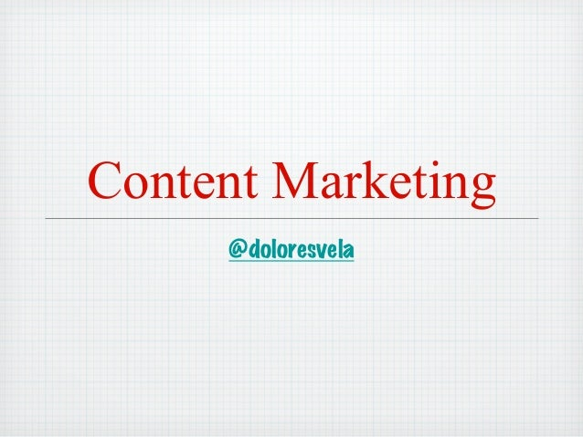 Content Marketing     @doloresvela