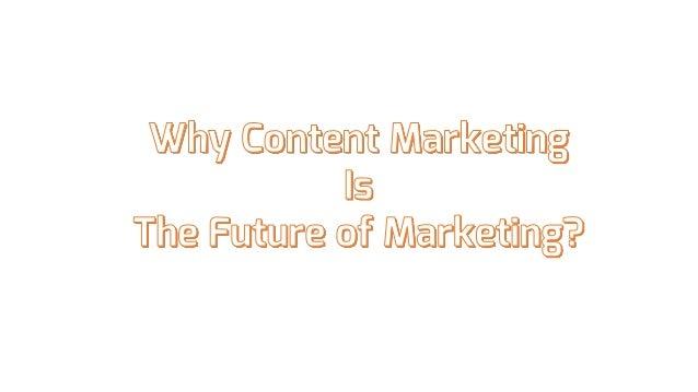 Content Marketing- Future of Marketing