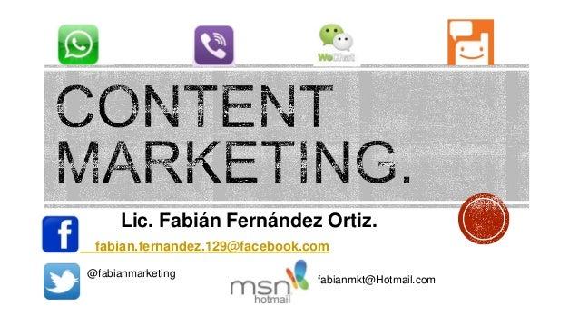 Lic. Fabián Fernández Ortiz.fabian.fernandez.129@facebook.com@fabianmarketingfabianmkt@Hotmail.com