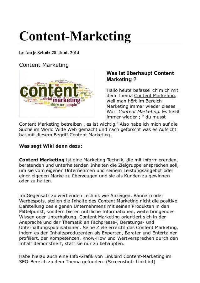 Content-Marketing by Antje Scholz 28. Juni. 2014 Content Marketing Was ist überhaupt Content Marketing ? Hallo heute befas...