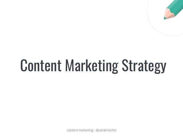 content marketing - @vanierrachel Content Marketing Strategy