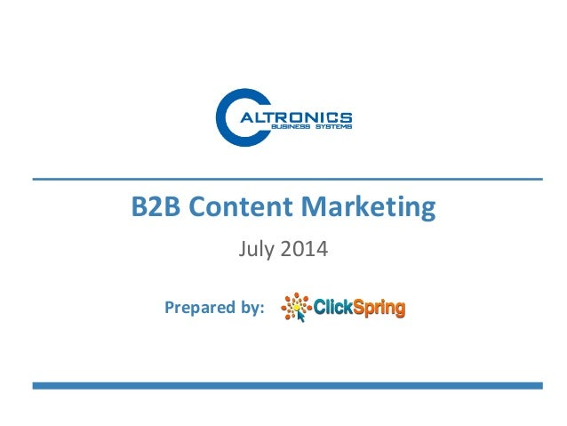 B2B Content Marketing July 2014 Prepared by: