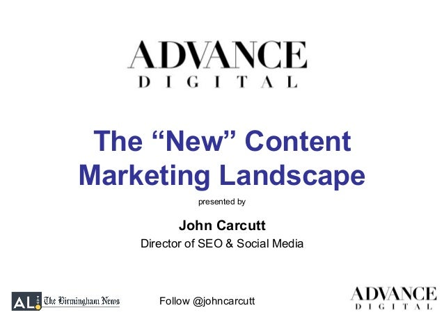 "Follow @johncarcuttJohn CarcuttDirector of SEO & Social Mediapresented byThe ""New"" ContentMarketing Landscape"