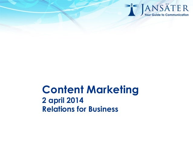 Content Marketing 2 april 2014 Relations for Business