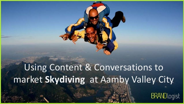 Using Content & Conversations to market Skydiving at Aamby Valley City