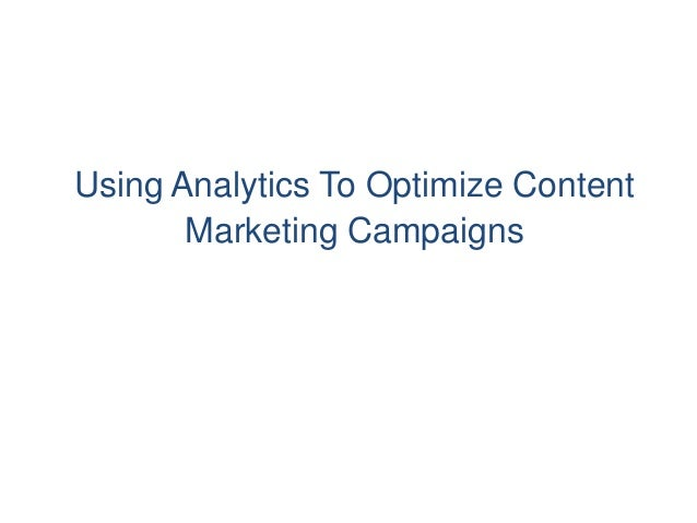 Using Analytics To Optimize Content Marketing Campaigns