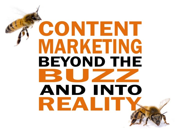 Content Marketing Beyond The Buzz And Into Reality