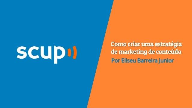 Content Marketing Brasil: apresentação Scup