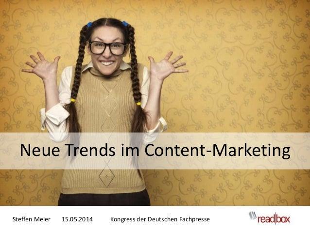 Steffen Meier 15.05.2014 Kongress der Deutschen Fachpresse Neue Trends im Content-Marketing