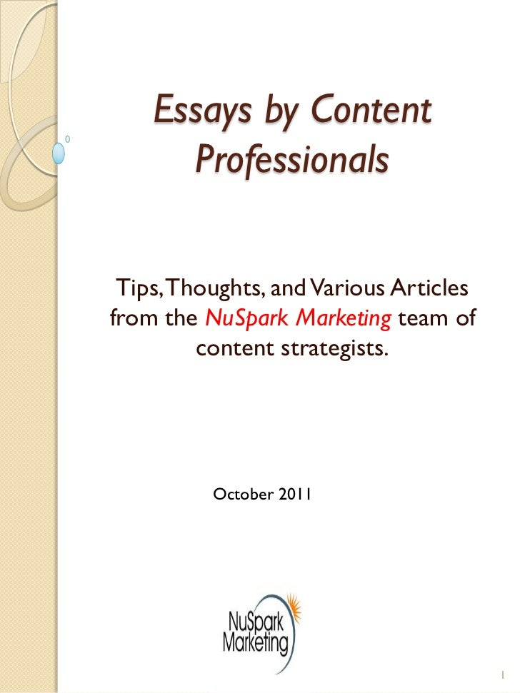 Essays by Content      Professionals Tips, Thoughts, and Various Articlesfrom the NuSpark Marketing team of         conten...