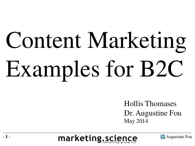 Augustine Fou- 1 - Content Marketing Examples for B2C - 1 - Hollis Thomases Dr. Augustine Fou May 2014