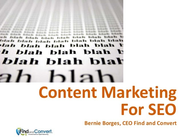 Content MarketingFor SEOBernie Borges, CEO Find and Convert