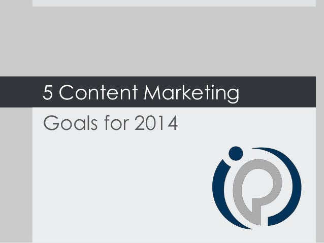 5 Content Marketing Goals for 2014
