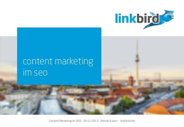 Content Marketing im SEO - 26.11.2013 - Nicolai Kuban - linkbird.com content marketing im seo