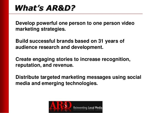 What's AR&D?Develop powerful one person to one person videomarketing strategies.Build successful brands based on 31 years ...