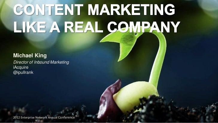 Content Marketing Like a Real Company