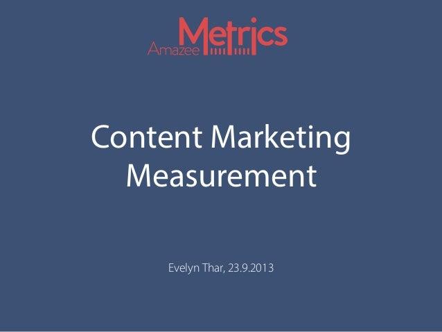 Content Marketing Measurement Evelyn Thar, 23.9.2013