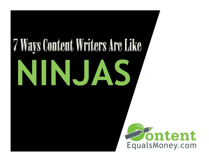 7 Ways That Content Writers Are a Lot Like Ninjas