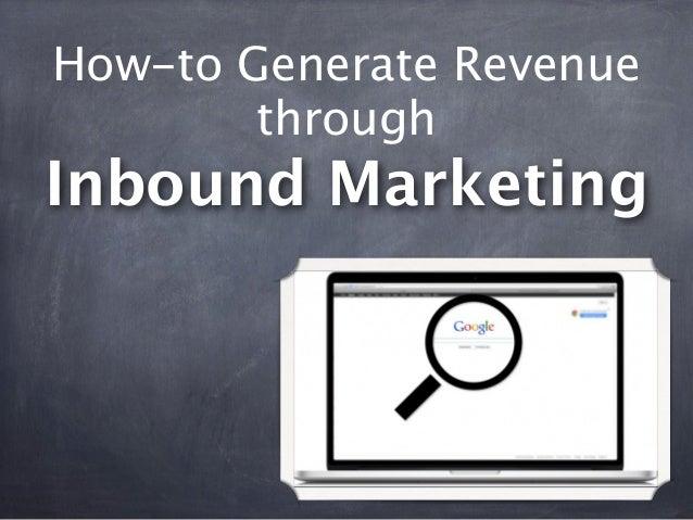 How-to Generate Revenue        throughInbound Marketing