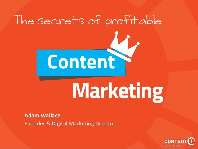 Marketing Adam Wallace Founder & Digital Marketing Director Content The secrets of profitable
