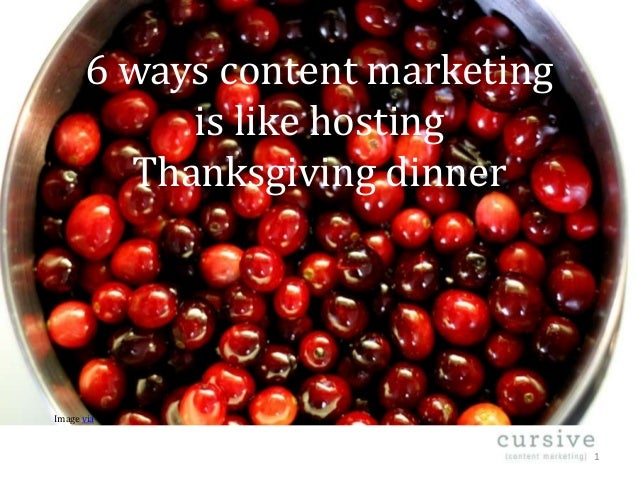 6 ways content marketing is like hosting Thanksgiving dinner  Image via  1