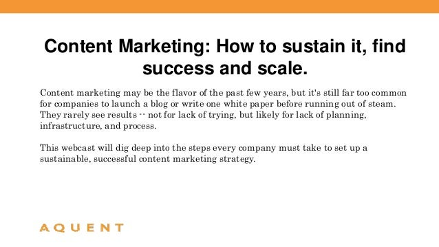 Aquent/AMA Webcast- Content Marketing: How to Sustain It, Find Success, and Scale