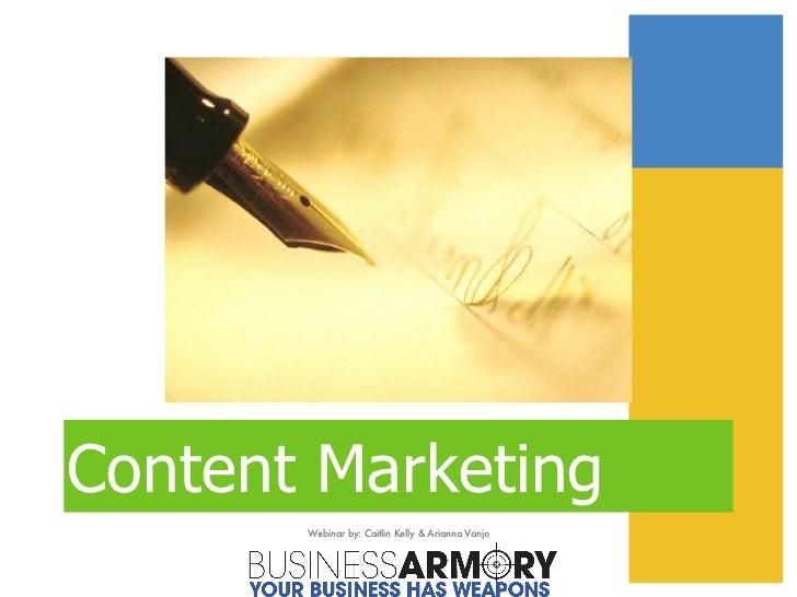 Content Marketing Webinar by: Caitlin Kelly & Arianna Vanjo
