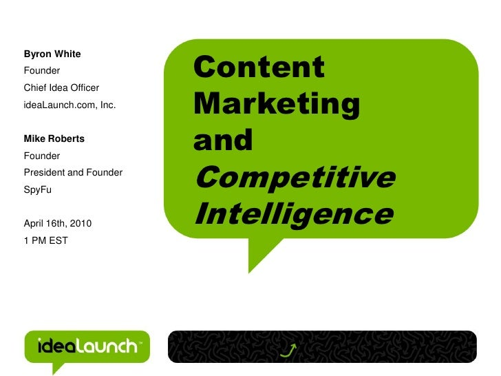 ContentByron WhiteFounder                        MarketingChief Idea OfficerideaLaunch.com, Inc.Mike Roberts              ...